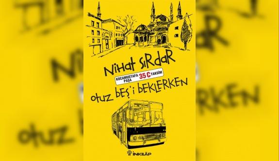Otuz Beş'i Beklerken: Kocamustafapaşa 35 C Taksim